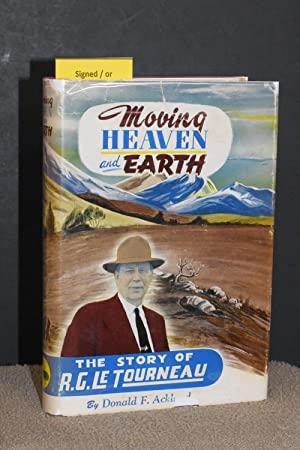 Moving Heaven and Earth; The Story of R.G. LeTourneau