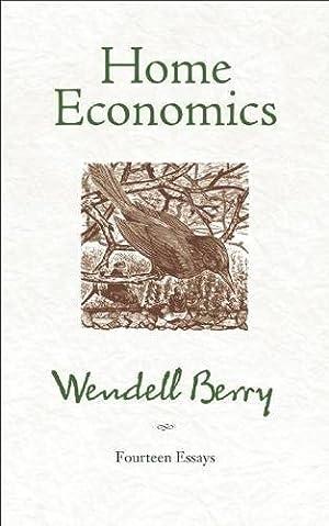 Home Economics: Fourteen Essays: Berry, Wendell