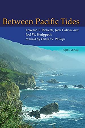 "Between Pacific Tides: Fifth Edition: Ricketts, Edward F."","