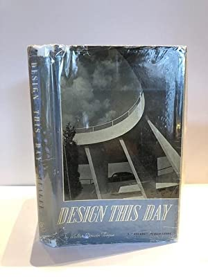 DESIGN THIS DAY THE TECHNIQUE OF ORDER: TEAGUE, Walter Dorwin