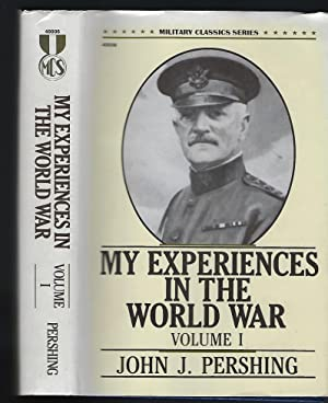 My Experiences in the World War: Two Volumes