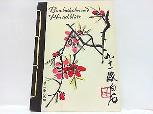 Bambushalm und Pfirsichblüte. Farbholzschnitte aus der Pekinger: Skasa-Weiß, Eugen und