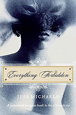 Everything Forbidden (Albright Sisters Series): Michaels, Jess
