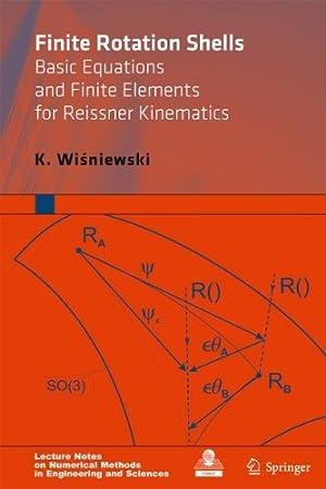 Finite Rotation Shells: Basic Equations and Finite: Wisniewski, K.