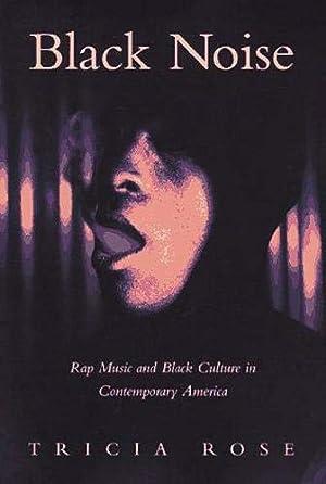 Black Noise: Rap Music and Black Culture: Rose, Tricia