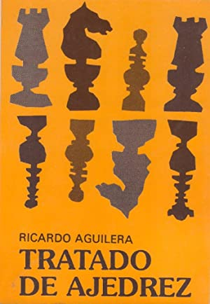 Tratado Elemental De Ajedrez (Spanish Edition): Ricardo Aguilera