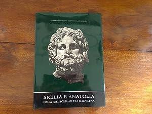Sicilia e Anatolia. Dalla preistoria all'età ellenistica: AA.VV.
