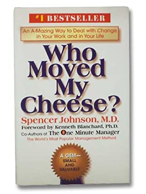 Who Moved My Cheese? An A-Mazing Way: Johnson, Spencer; Blanchard,