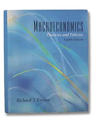 Macroeconomics: Theories and Policies (Eighth Edition): Froyen, Richard T.