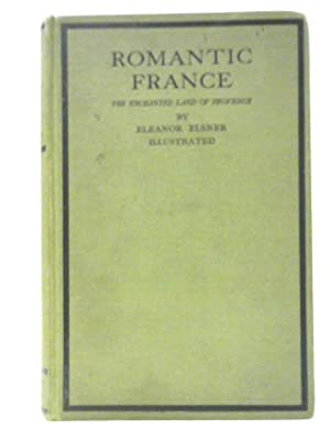 Romantic France: The Enchanted Land of Provence: Eleanor Elsner