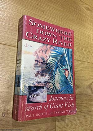 Somewhere Down the Crazy River: Paul Arthur Boote,