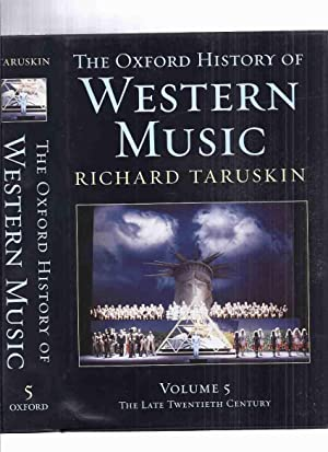 The Oxford History of Western Music, Volume 5: The Late Twentieth Century -by Richard Taruskin / ...