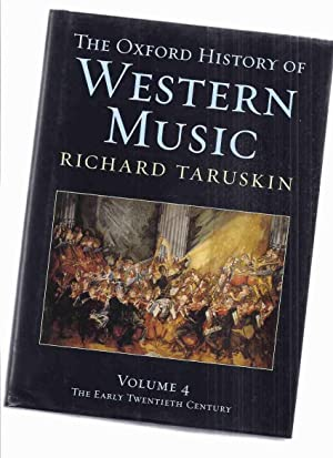 The Oxford History of Western Music, Volume 4: The Twentieth Century -by Richard Taruskin / Oxfor...