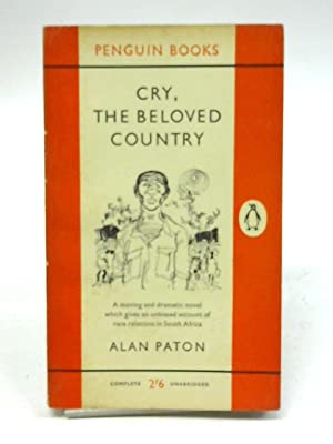 Cry, The Beloved Country - a Story: Alan Paton