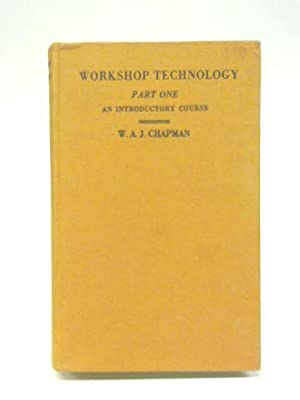 Workshop technology Part One : an introductory: W A J