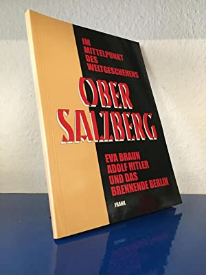 Der Obersalzberg im Mittelpunkt des Weltgeschehens -: Frank, Dr. Bernhard: