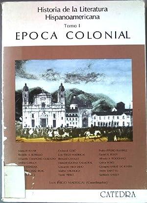 Historia de La Literatura Hispanoamericana, tomo I: Madrigal, Luis Inigo: