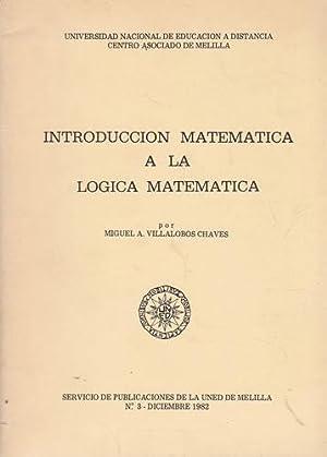 Introducción matemática a la lógica matemática: Villalobos Chaves, Miguel