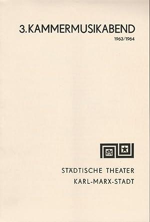 Programmheft 3. Kammermusikabend 6. Februar 1964 Spielzeit: Städtische Theater Karl-Marx-Stadt,