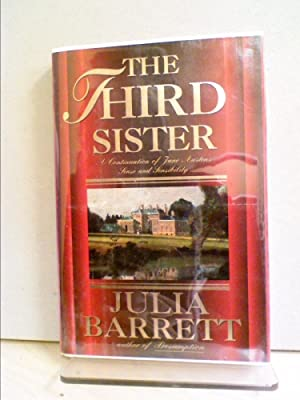 The Third Sister : A Continuation of: Jane Austen; Julia