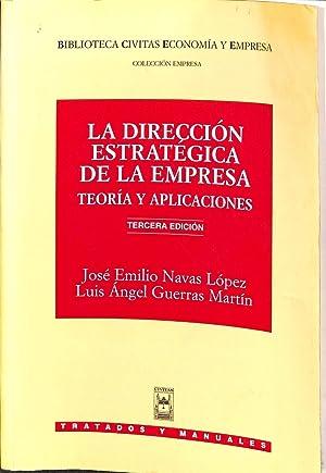 LA DIRECCIÓN ESTRATÉGICA DE LA EMPRESA. TEORÍA: NAVAS LÓPEZ,JOSÉ EMILIO/GUERRAS