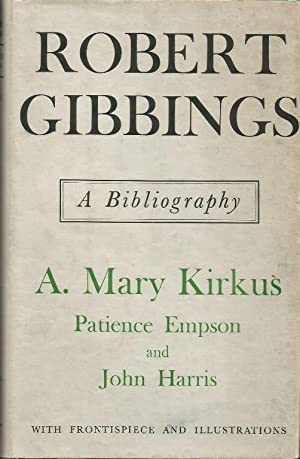 Robert Gibbings: A Bibliography. With a chronological ckeck list and Notes on the Golden Cockerel...
