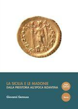 La Sicilia e le Madonie. Dalla preistoria: Gennuso Giovanni