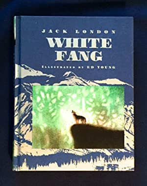 WHITE FANG; Illustrated by Ed Young: London, Jack