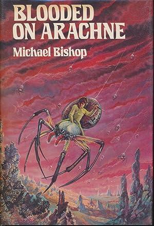 Blooded on Arachne SIGNED: Michael Bishop