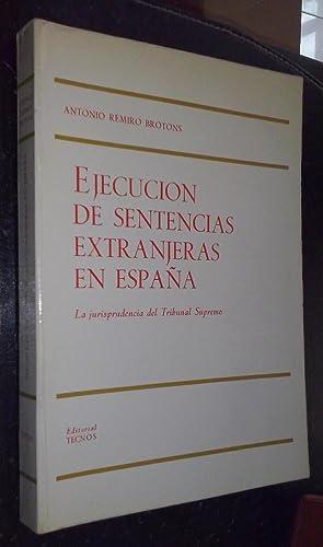 Ejecución de sentencias extranjeras en España. La: REMIRO BROTONS, Antonio: