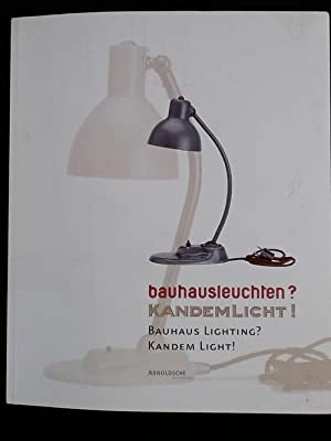 Bauhausleuchten? Kandemlicht! ,: Olaf Thormann; Justus