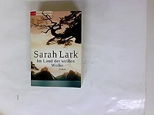 Im Land der weißen Wolke : Roman.: Lark, Sarah: