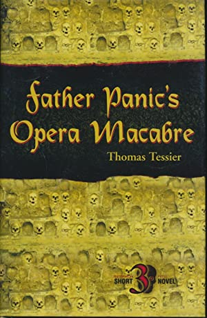 Father Panic's Opera Macabre SIGNED limited edition: Thomas Tessier