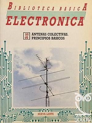 Biblioteca Básica Electrónica - Antenas colectivas. Principios: Aa. Vv.