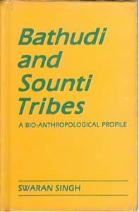 Bathudi and Sonti Tribes: a Bio-Anthropological Profile: Swaran Singh