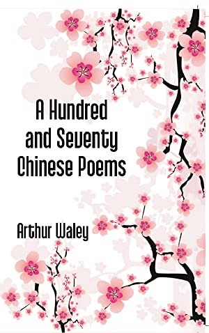 Seller image for A Hundred and Seventy Chinese Poems for sale by Gyan Books Pvt. Ltd.