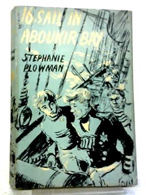 Sixteen Sail in Aboukir Bay: Stephanie Plowman