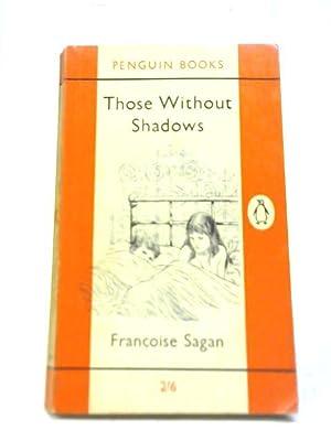 Those Without Shadows: Francoise Sagan