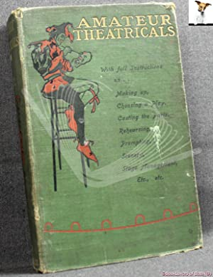 Amateur Theatricals: A Practical Guide