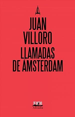 Llamadas De Amsterdam / Calls From Amsterdam: Villoro, Juan