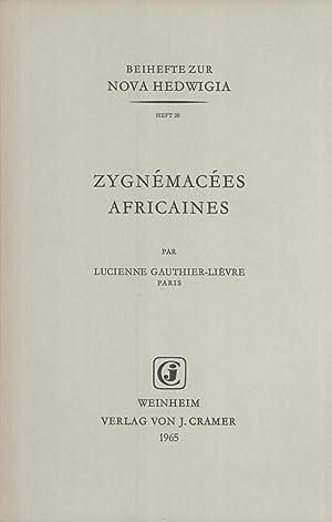 Zygnémacées Africaines (Beihefte zur Nova Hedwigia, 20): Lucienne Gauthier-Lièvre