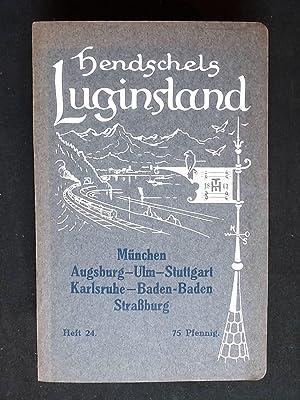 Hendschels Luginsland Munchen Augsburg Ulm Stuttgart Karlsruhe Baden Baden Strassburg By Albert Herzog Gut Softcover 1911 Nein Antiquariat Kastanienhof