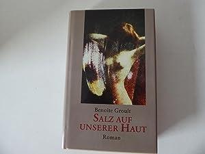 Salz auf unserer Haut. Roman. Hardcover mit: Benoite Groult