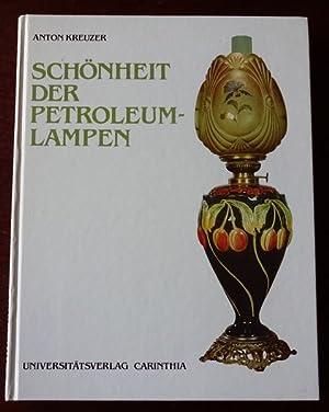 Schönheit der Petroleumlampen. Die Geschichte eines künstlichen: Kreuzer, Anton:
