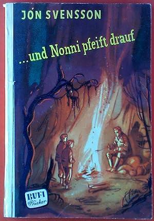 und Nonni pfeift drauf. BUFI Bücher.: Jon Svensson