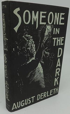 SOMEONE IN THE DARK (SIGNED): August Derleth