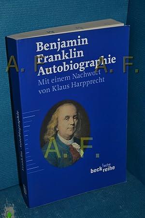 Seller image for Autobiographie Benjamin Franklin. Mit einem Nachw. von Klaus Harpprecht. [Übertr. aus dem Amerikan. von Berthold Auerbach, rev. von Heinz Förster] / Beck'sche Reihe , 1510 for sale by Antiquarische Fundgrube e.U.
