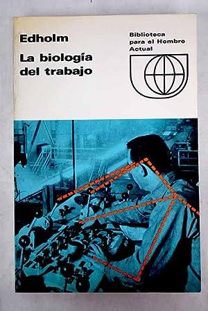 La biología del trabajo: Edholm, Otto G.