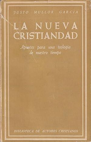 LA NUEVA CRISTIANDAD. Apuntes para una Teología: Mons. Justo Mullor