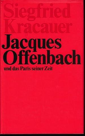Jacques Offenbach und das Paris seiner Zeit.: Kracauer, Siegfried (Hg.